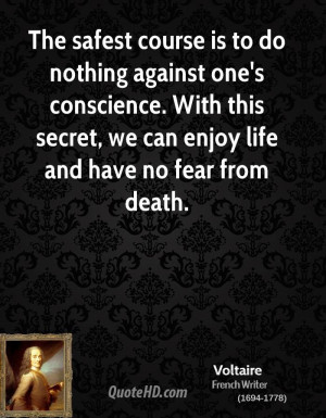 The safest course is to do nothing against one's conscience. With this ...