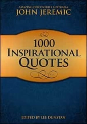 ... Here's a sample of what you'll find inside 1000 Inspirational Quotes