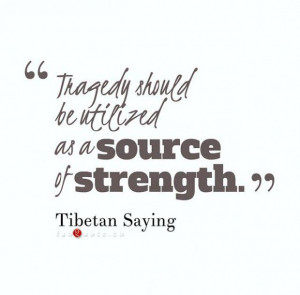 Tibetan saying source od strength quote