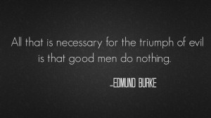 "... for the triumph of evil…"" -Edmund Burke [OC] [1920 x 1080"