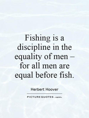 Fishing Quotes Herbert Hoover Quotes