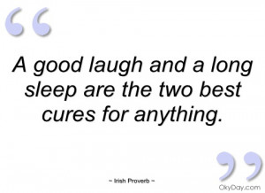 good laugh and a long sleep are the two - Irish Proverb - Quotes ...