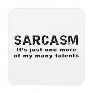Sarcasm - Funny Sayings and Quotes Beverage Coasters