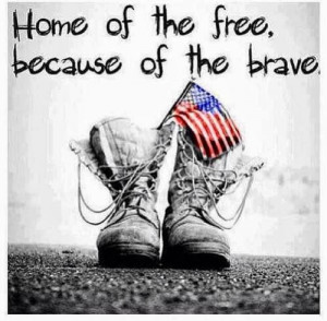 ... who serve our country, on Veterans Day. You are the brave among us