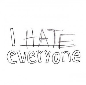 Hate Everyone Quotes Tumblr Hate everyone