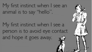My first instinct when I see an animal is to say hello My first ...