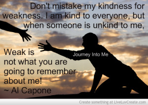 dont_mistake_my_kindness_for_weakness-567863.jpg?i