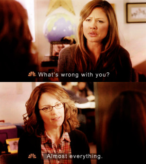 Carmen Chao: What's wrong with you?Liz Lemon: Almost everything.