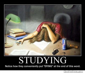STUDYING is short of STUDENT DYING