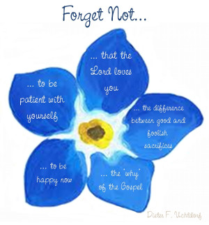 Forget-Me-Not, by Elder Dieter F. Uchtdorf