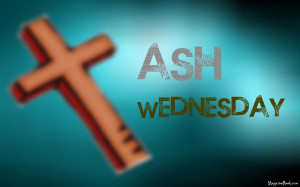 Ash Wednesday 2014 Quotes And Sayings With Wishes Images