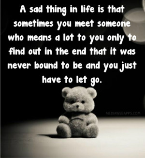 ... sometimes you meet someone who means a lot to you only to find out