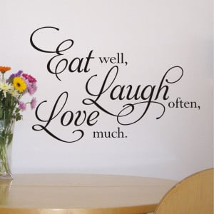 Eat well, Laugh often, Love Much - Wall Quote Sticker - WA282X