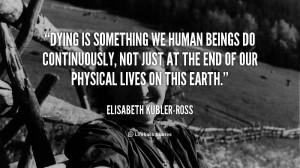 Elisabeth Kubler Ross Death Quotes Picture 35966