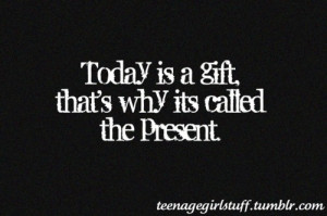 today is a gift #inspirational quotes #life quotes #girly