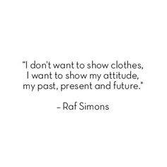 quote by raf simons rave raf simon fashion quotes rafsimons