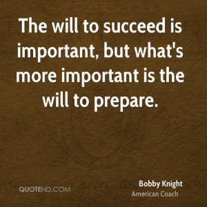 bobby-knight-bobby-knight-the-will-to-succeed-is-important-but-whats ...
