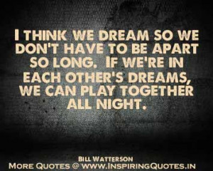 think we dream so we don t have to be apart so long if we re in each ...