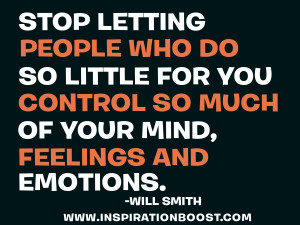 smith quotes stop letting people who do so little for you control so ...