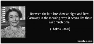 More Thelma Ritter Quotes