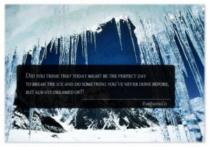 Break the ice quote