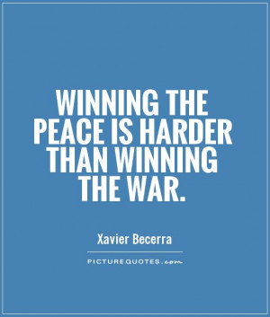 Peace Quotes War Quotes Winning Quotes Xavier Becerra Quotes