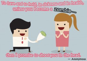 ... zombie - then I promise to shoot you in the head.
