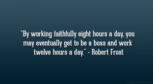 ... get to be a boss and work twelve hours a day.