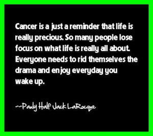 Cancer is a Just Reminder That Life is Precious
