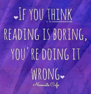 If you think reading is boring...