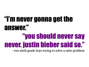 ... bieber #math #kid quotes #student quotes #middle school #sixth grade
