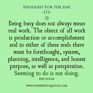 being busy does not always mean real work the object of all work is ...
