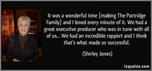 It was a wonderful time [making The Partridge Family] and I loved ...