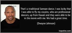 That's a traditional Samoan dance. I was lucky that I was able to fly ...