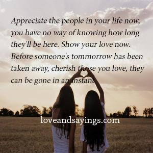 Appreciate the people in your life now