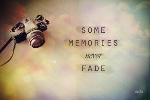 Some Memories Never Fade