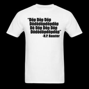 Scooter H.P. Baxxter quote T-Shirt