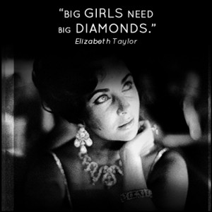 diamonds # quote # elizabethtaylor www fashionandmovies com