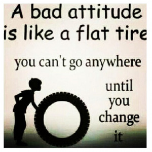 Bad Attitude Like Flat Tire