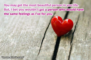 My Feelings for You Sad Love Quote: You may get the most beautiful ...