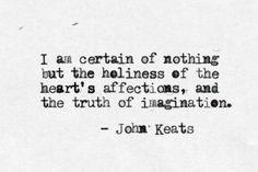 ... John Keats Quotes, Quotes Life, Literary Quotes, I Am, Virtual