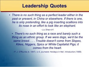 There is no such thing as a perfect leader either in the past or ...