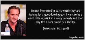 ... looking-for-a-good-looking-guy-i-want-to-be-a-weird-alexander