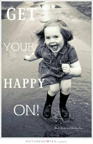 Quotes Positive Quotes Inspiring Quotes Happy Quotes Party Quotes ...