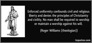 Enforced uniformity confounds civil and religious liberty and denies ...