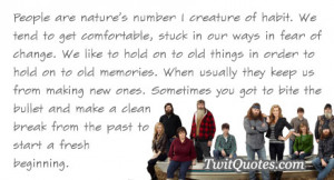 People are nature's number 1 creature of habit. We tend to get ...