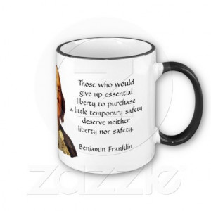 Benjamin Franklin Quote - Liberty and Safety Coffee Mug