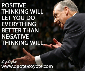 quotes - Positive thinking will let you do everything better than ...