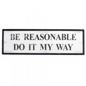 Be Reasonable do it my way!