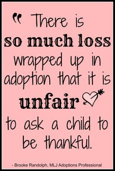 ... Foster Kids Quotes, Adoptive Quotes, Adoptee Quotes, Adoption Quotes